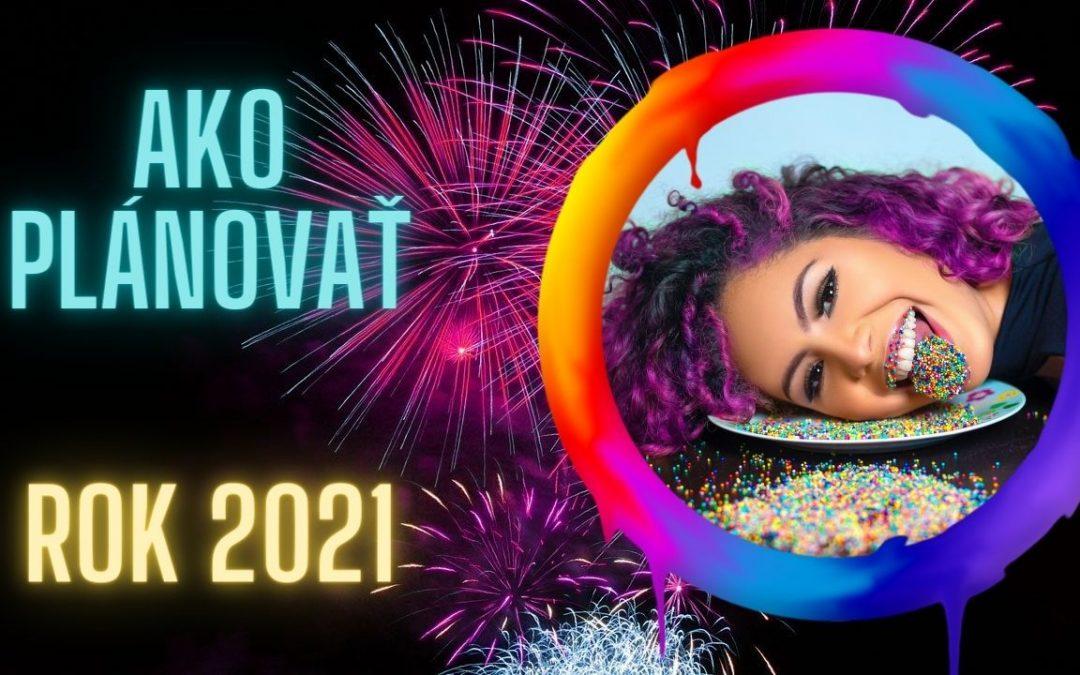 Ako plánovať rok 2021